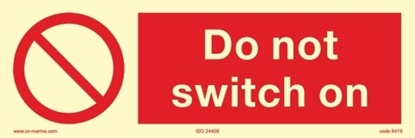 Picture of Prohibition Sign-Do not switch off 30x10