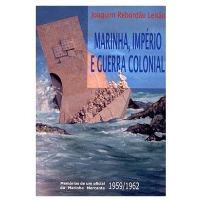 Marinha, Império e Guerra Colonial