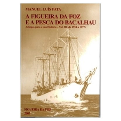 Picture of A Figueira da Foz e a Pesca do Bacalhau, vol III