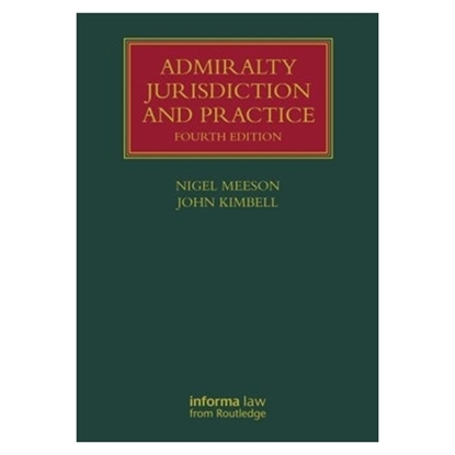 Admiralty Jurisdiction and Practice, 5th Edition 2016