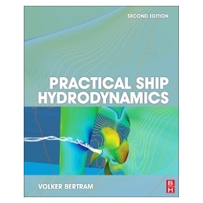 Practical Ship Hydrodynamics, 2nd Edition 2011