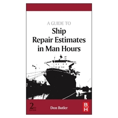 Picture of A Guide to Ship Repair Estimates in Man-hours, 2nd Edition 2012