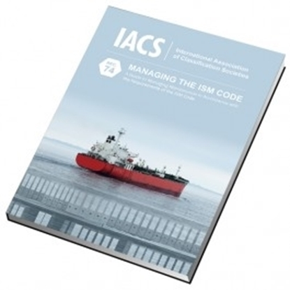 Picture of A Guide to Managing Maintenance in Accordance with the Requirements of the ISM Code (IACS Rec 74)