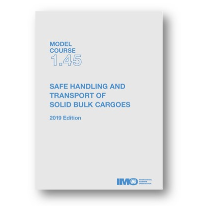 Safe handling and transport of solid bulk cargoes, 2019 Edition